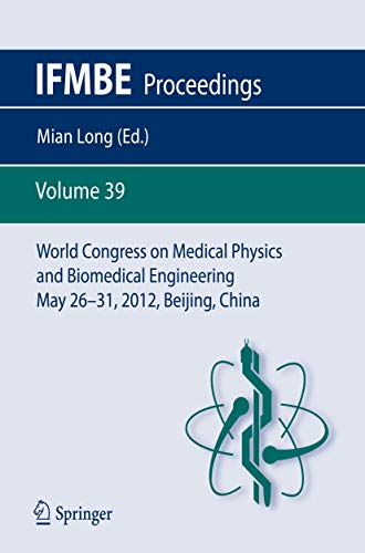 World Congress on Medical Physics and Biomedical Engineering May 26-31, 2012 Beijing, China: Mian ...