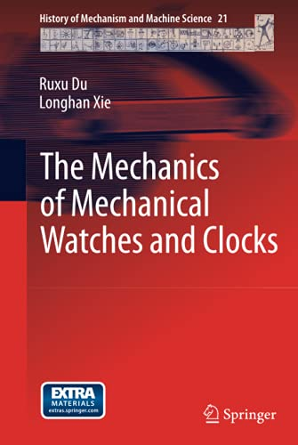 9783642293078: The Mechanics of Mechanical Watches and Clocks (History of Mechanism and Machine Science)