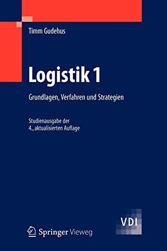 9783642293580: Logistik 1: Grundlagen, Verfahren und Strategien (VDI-Buch) (German Edition)
