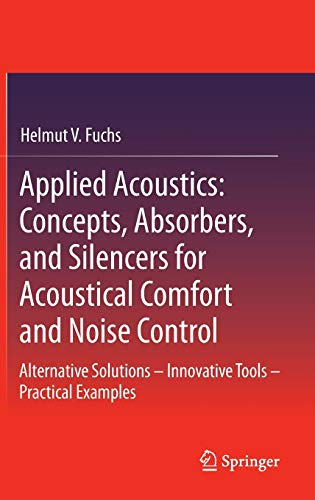 Applied Acoustics: Concepts, Absorbers, and Silencers for Acoustical Comfort and Noise Control: ...