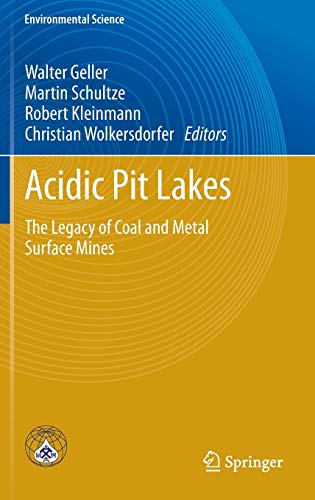 Acidic Pit Lakes: The Legacy of Coal and Metal Surface Mines (Environmental Science and Engineering...