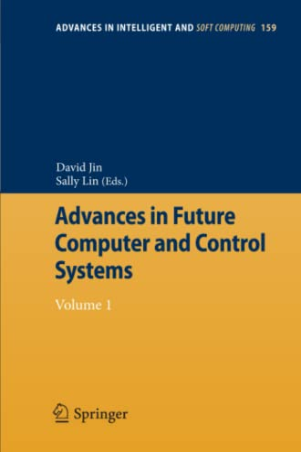 Advances in Future Computer and Control Systems 1: David Jin
