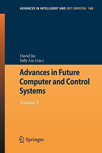 Advances in Future Computer and Control Systems 2: David Jin