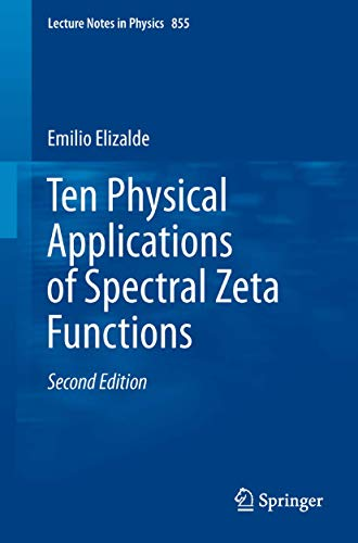 9783642294044: Ten Physical Applications of Spectral Zeta Functions (Lecture Notes in Physics)