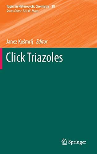 Click Triazoles (Topics in Heterocyclic Chemistry)