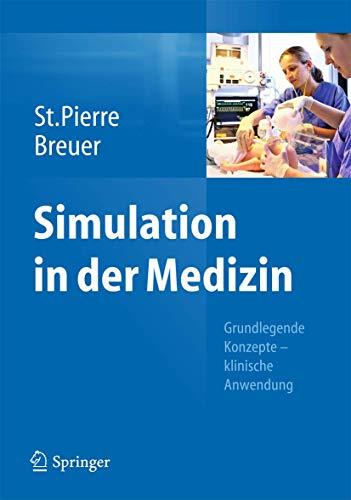 9783642294358: Simulation in der Medizin: Grundlegende Konzepte - Klinische Anwendung (German Edition)