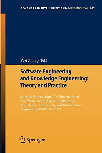 Software Engineering and Knowledge Engineering: Theory and Practice: Wei Zhang