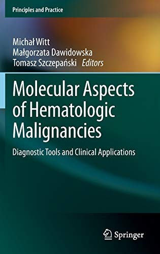 9783642294662: Molecular Aspects of Hematologic Malignancies: Diagnostic Tools and Clinical Applications (Principles and Practice)