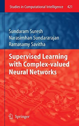 Supervised Learning with Complex-valued Neural Networks (Hardback): Suresh Sundaram, Narasimhan ...