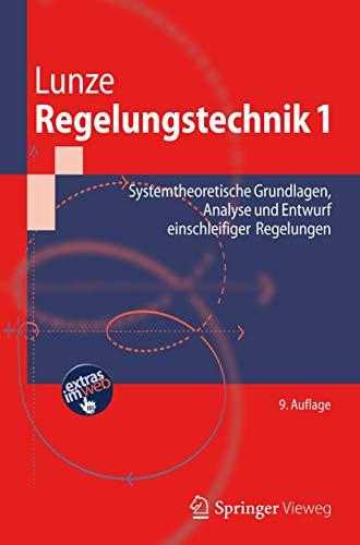 9783642295324: Regelungstechnik 1: Systemtheoretische Grundlagen, Analyse und Entwurf einschleifiger Regelungen (Springer-Lehrbuch) (German Edition)