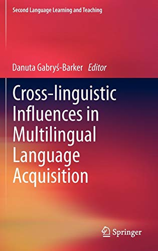 9783642295560: Cross-linguistic Influences in Multilingual Language Acquisition (Second Language Learning and Teaching)
