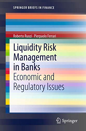 9783642295805: Liquidity Risk Management in Banks: Economic and Regulatory Issues (SpringerBriefs in Finance)