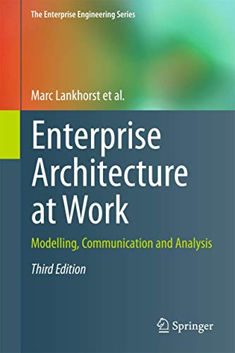 Enterprise Architecture at Work: Modelling, Communication and: Lankhorst, Marc