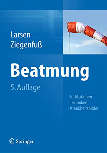 9783642296611: Beatmung: Indikationen - Techniken - Krankheitsbilder (German Edition)