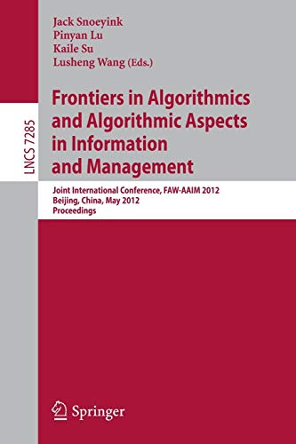 9783642296994: Frontiers in Algorithmics and Algorithmic Aspects in Information and Management: Joint International Conference, FAW-AAIM 2012, Beijing, China, May ... (Lecture Notes in Computer Science)