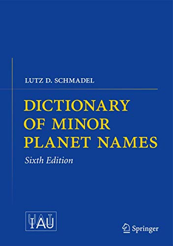 Dictionary of Minor Planet Names: Lutz D. Schmadel