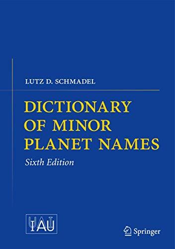 Dictionary of Minor Planet Names: Lutz D. Schmadel