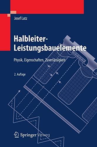 9783642297953: Halbleiter-Leistungsbauelemente: Physik, Eigenschaften, Zuverlässigkeit (German Edition)