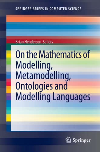 9783642298240: On the Mathematics of Modelling, Metamodelling, Ontologies and Modelling Languages (SpringerBriefs in Computer Science)