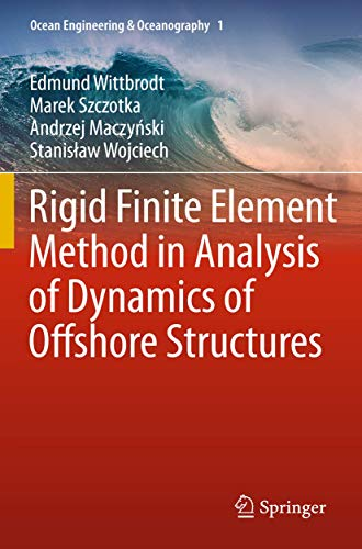 9783642298851: Rigid Finite Element Method in Analysis of Dynamics of Offshore Structures (Ocean Engineering & Oceanography)