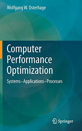 9783642299704: Computer Performance Optimization: Systems - Applications - Processes