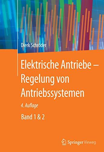 9783642300950: Elektrische Antriebe - Regelung von Antriebssystemen (German Edition)