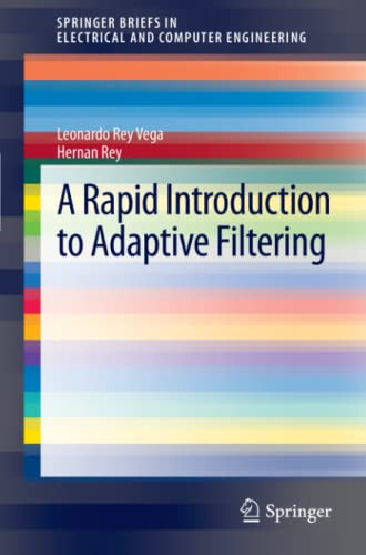 9783642302985: A Rapid Introduction to Adaptive Filtering (SpringerBriefs in Electrical and Computer Engineering)