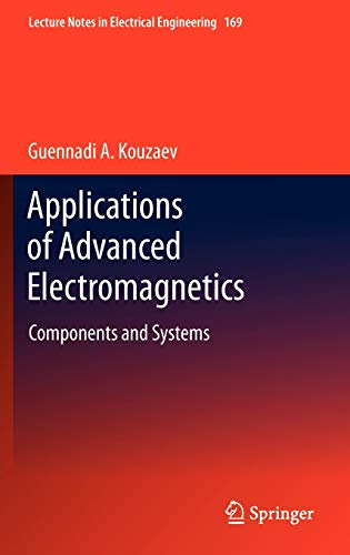 Applications of Advanced Electromagnetics: Components and Systems (Hardback): Guennadi A. Kouzaev
