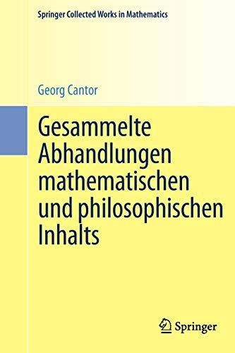 9783642304163: Gesammelte Abhandlungen mathematischen und philosophischen Inhalts: Mit erläuternden Anmerkungen sowie mit Ergänzungen aus dem Briefwechsel ... Works in Mathematics) (German Edition)