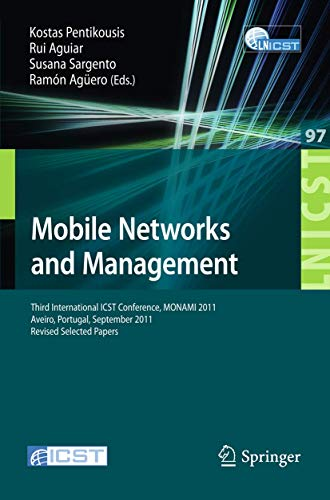 Mobile Networks and Management: Third International Icst Conference, Monami 2011, Aveiro, Portugal,...
