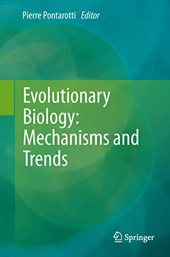 Evolutionary Biology - Mechanisms and Trends: Pierre Pontarotti