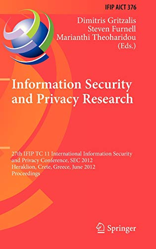 9783642304354: Information Security and Privacy Research: 27th IFIP TC 11 Information Security and Privacy Conference, SEC 2012, Heraklion, Crete, Greece, June 4-6, ... in Information and Communication Technology)