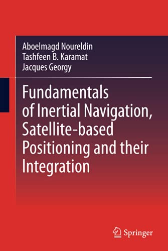 9783642304651: Fundamentals of Inertial Navigation, Satellite-Based Positioning and Their Integration