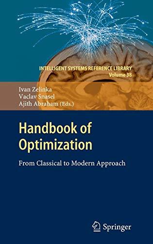 Handbook of Optimization: From Classical to Modern Approach: Zelinka, Ivan (Editor)/ Snasel, Vaclav...