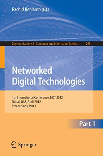 9783642305061: Networked Digital Technologies: 4th International Conference, NDT 2012, Dubai, UAE, April 24-26, 2012. Proceedings, Part I (Communications in Computer and Information Science)