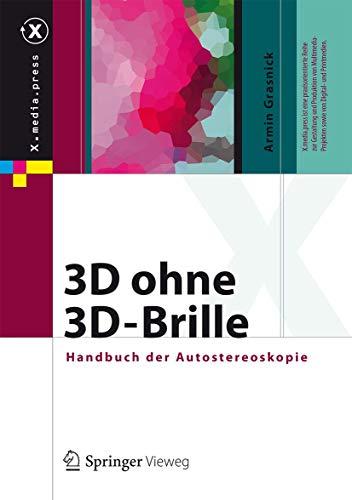 9783642305092: 3D ohne 3D-Brille: Handbuch der Autostereoskopie (X.media.press) (German Edition)