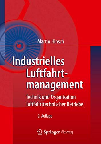 9783642305696: Industrielles Luftfahrtmanagement: Technik und Organisation luftfahrttechnischer Betriebe (German Edition)