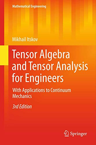 9783642308789: Tensor Algebra and Tensor Analysis for Engineers: With Applications to Continuum Mechanics (Mathematical Engineering)