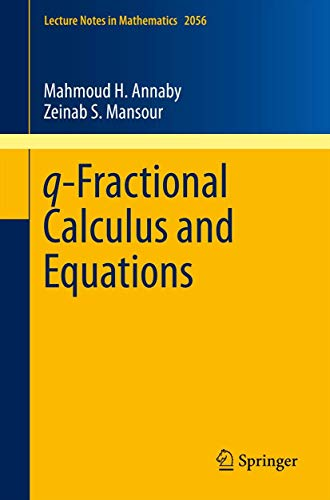 9783642308970: q-Fractional Calculus and Equations (Lecture Notes in Mathematics, Vol. 2056)
