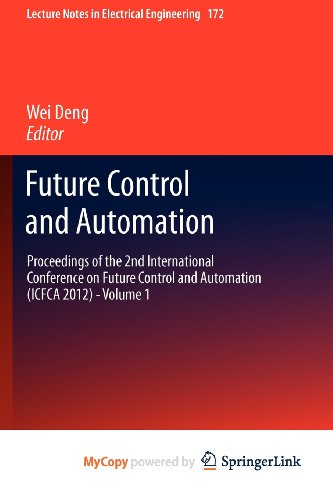 9783642310072: Future Control and Automation: Proceedings of the 2nd International Conference on Future Control and Automation (ICFCA 2012) - Volume 1