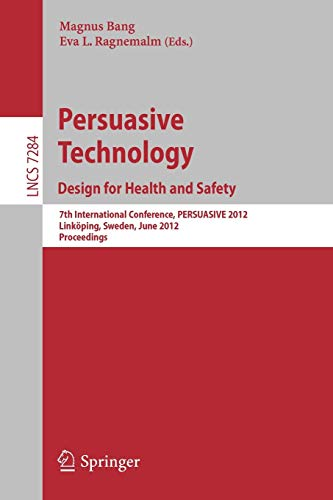 9783642310362: Persuasive Technology: Design for Health and Safety: 7th International Conference on Persuasive Technology, PERSUASIVE 2012, Linköping, Sweden, June ... (Lecture Notes in Computer Science)