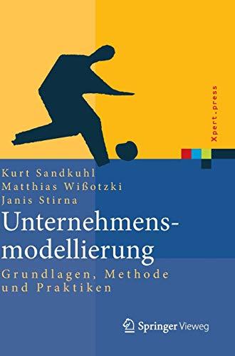 9783642310928: Unternehmensmodellierung: Grundlagen, Methode und Praktiken (Xpert.press)