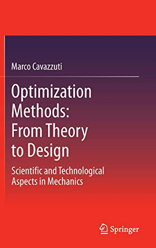 9783642311864: Optimization Methods: From Theory to Design Scientific and Technological Aspects in Mechanics