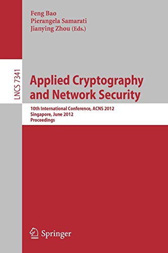 9783642312830: Applied Cryptography and Network Security: 10th International Conference, ACNS 2012, Singapore, June 26-29, 2012, Proceedings