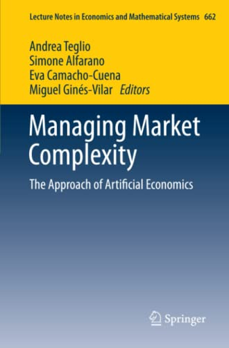 9783642313004: Managing Market Complexity: The Approach of Artificial Economics (Lecture Notes in Economics and Mathematical Systems)