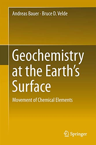 9783642313585: Geochemistry at the Earth's Surface: Movement of Chemical Elements