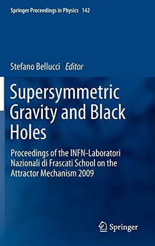 Supersymmetric Gravity and Black Holes Proceedings of the INFN-Laboratori Nazionali di Frascati ...
