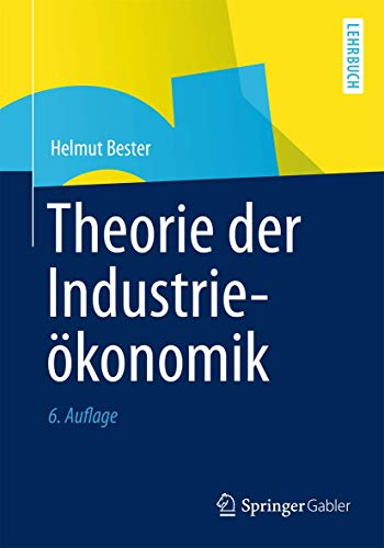 9783642314124: Theorie der Industrieökonomik (Springer-Lehrbuch)