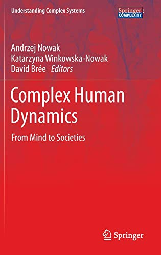 Complex Human Dynamics: From Mind to Societies: Nowak, Andrzej [Editor];