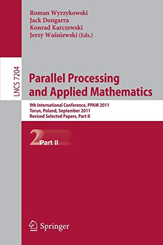 9783642314995: Parallel Processing and Applied Mathematics, Part II: 9th International Conference, PPAM 2011, Torun, Poland, September 11-14, 2011. Revised Selected Part II (Lecture Notes in Computer Science)